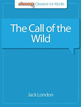 The Call of the Wild: Complete Text with Integrated Study Guide from Shmoop by [London, Jack]