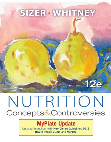 Nutrition: Concepts and Controversies, MyPlate Update by Cengage Learning