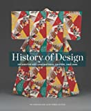 History of Design: Decorative Arts and Material Culture, 1400-2000 (Bard Graduate Center for Studies in the Decorative Arts, Design & Culture) by Kirkham, Pat, Weber, Susan (2013) Hardcover