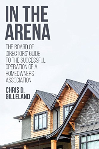 In the Arena: The Board of Directors' Guide to the Successful Operation of a Homeowners Association