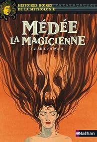 Médée la Magicienne par Valérie Sigward