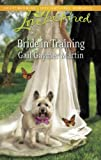 Bride in Training, Gail Gaymer Martin, 0373876122