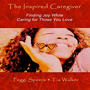 The Inspired Caregiver Audiobook