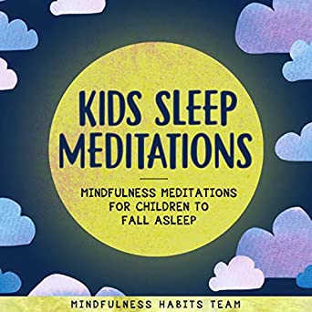 Is Mindfulness Meditation Good For Kids >> Amazon Com Kids Sleep Meditations Mindfulness Meditations For