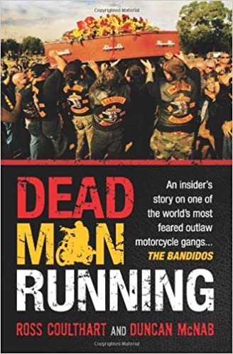 Dead Man Running An Insiders Story on One of the Worlds Most Feared Outlaw Motorcycle Gangs The Bandidos