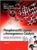 Phosphorus(III)Ligands in Homogeneous Catalysis, , 0470666277