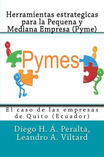 Descargar Libro Herramientas Estrategicas Para La Pequena Y Mediana Empresa : El Caso De Las Empresas De Quito, Ecuador Diego Álvarez Peralta