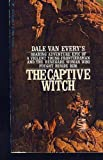 The Captive Witch, Dale Van Every and Julian Messner, 0553225235