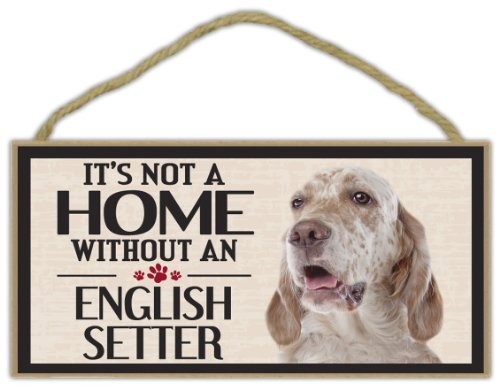 Wood Sign: It's Not A Home Without An ENGLISH SETTER | Dogs, Gifts, Decorations English Setter Accessories