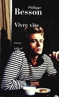 Vivre vite : roman, Besson, Philippe