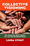 Collective Visioning, Linda Stout, 1605098825