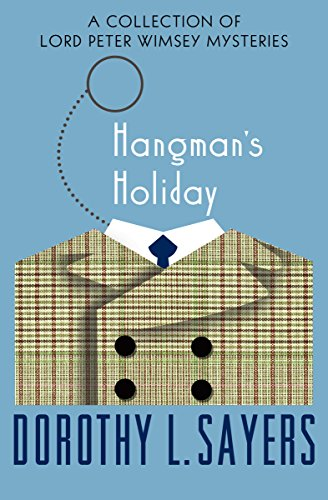 Hangman's Holiday: A Collection of Mysteries (The Lord Peter Wimsey Mysteries Book 9) cover