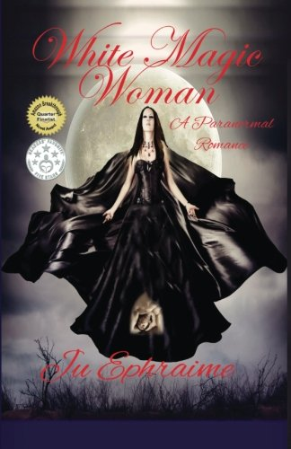 Book: White Magic Woman by Ju Ephraime