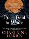 From Dead to Worse, Charlaine Harris, 1597227773