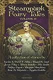 Steampunk Fairy Tales Volume III (Volume 3)