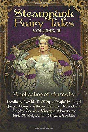 Steampunk Fairy Tales Volume III (Volume 3) 3
