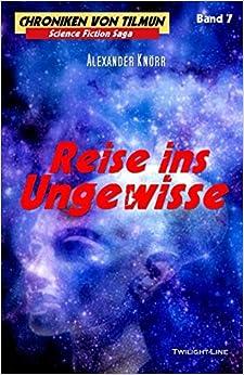 Reise ins Ungewisse (Chroniken von Tilmun) (German Edition)