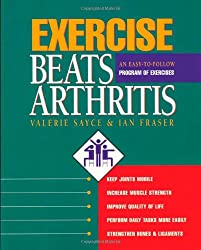 Exercise Beats Arthritis: An Easy-to-follow Programme of Exercises: An Easy-to-Follow Program of Exercises