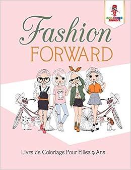 Amazon Fr Fashion Forward Livre De Coloriage Pour Filles