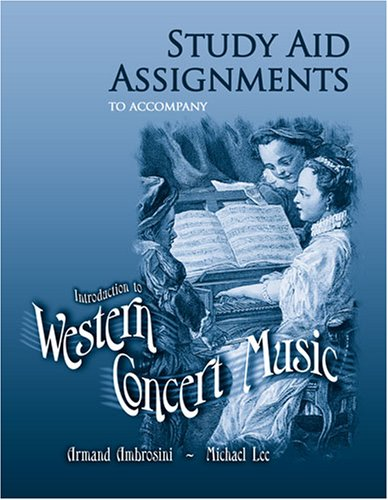 STUDY AID ASSIGNMENTS TO ACCOMPANY INTRODUCTION TO WESTERN CONCERT MUSIC