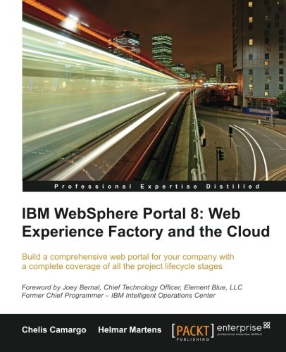 IBM Websphere Portal 8: Web Experience Factory and the Cloud PDF