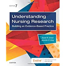 Understanding Nursing Research: Building an Evidence-Based Practice, 7e