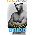ROYAL BRIDE (A Billionaire Bad Boy Romance) (Royal Billionaires Book 2)