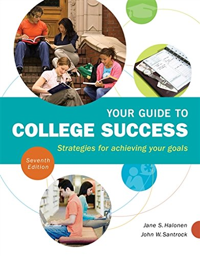Your Guide to College Success: Strategies for Achieving Your Goals (Textbook-specific CSFI)
