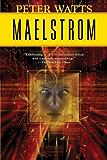 Maelstrom (Rifters Trilogy Book 2)