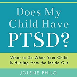 Does My Child Have PTSD? Audiobook