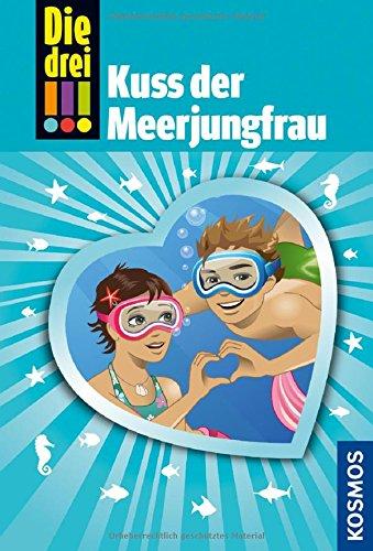 Die drei !!!, 72, Kuss der Meerjungfrau Gebundenes Buch – 1. März 2018 Mira Sol Ina Biber Franckh Kosmos Verlag 3440158268