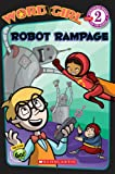 Robot Rampage(Wordgirl Readers, No. 3)