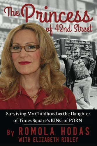 The Princess of 42nd Street: Surviving My Childhood as the Daughter of Times Square?s King of Porn
