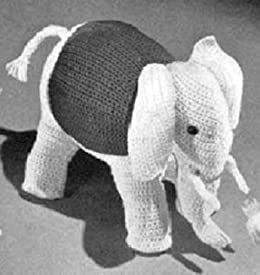 CROCHETED ELEPHANT Vintage Stuffed Animal TOY CROCHET PATTERN from the Mid 1900s (Children Kids Crafts) Kindle Download eBook
