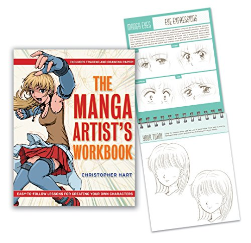 The Manga Artist's Workbook: Easy-to-Follow Lessons for Creating Your Own Characters by Hart, Christopher