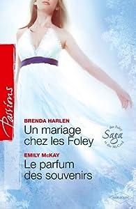 Un mariage chez les Foley - Le parfum des souvenirs par Brenda Harlen