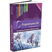C Programlama Dili: 127 Örnek Yeni Başlayanlar İçin - Tek Başıma, Kolaylıkla Öğreniyorum