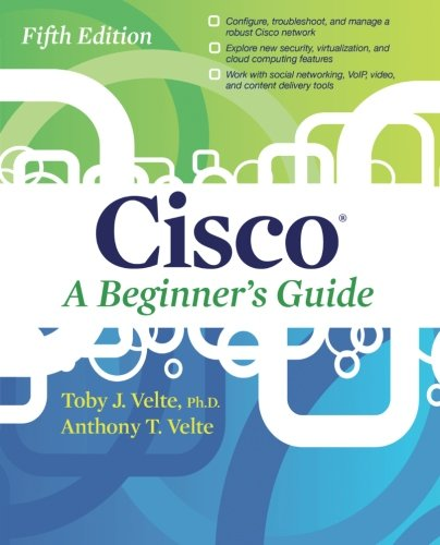 Cisco A Beginner's Guide, Fifth Edition (Networking Internetworking Devices)