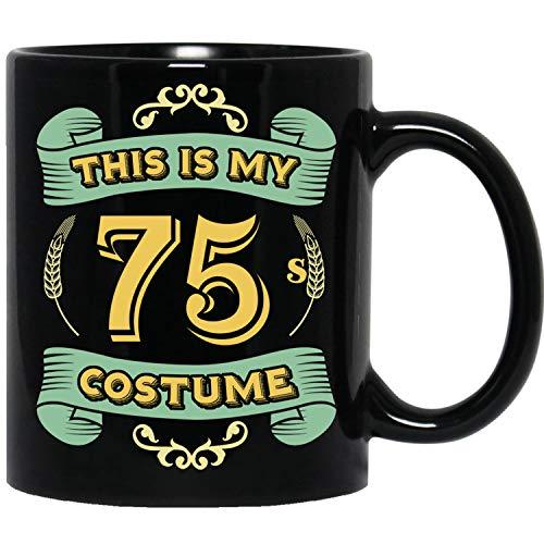 This Is My 75s Costume - Funny Halloween 75 Birthday Gag Gifts Idea Black Mug