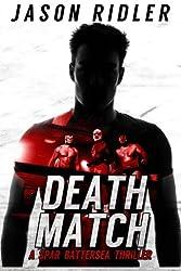 Death Match: A Spar Battersea Wrestling Thriller (Volume 1)