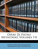 Opere Di Pietro Metastasio, Pietro [Antonio Domenico Buo Metastasio, 1148491430