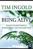 Being Alive, Tim Ingold, 0415576849