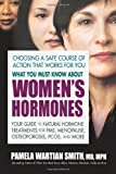 What You Must Know about Women's Hormones, Pamela Wartian Smith, 0757003079