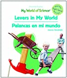 Levers in My World/Palancas En Mi Mundo (Powerkids Readers: My World of Science) (Spanish and English Edition)