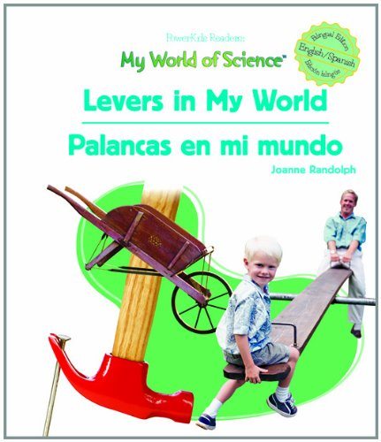 Levers in My World/Palancas en mi mundo (My World of Science) por Joanne Randolph
