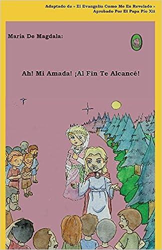 Amazon.com: Ah! Mi Amada! ¡Al Fin Te Alcancé! (Mara de ...