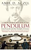 Pendulum: Leon Foucault and the Triumph of Science by Amir D. Aczel front cover