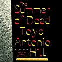 The Summer of Dead Toys: A Thriller Audiobook by Antonio Hill Narrated by Mark Bramhall