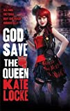 God Save the Queen: Book 1 of the Immortal Empire