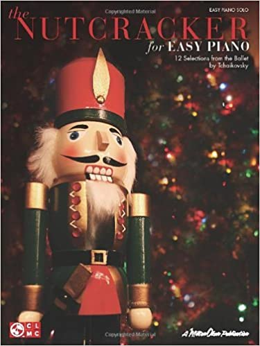 Book The Nutcracker for Easy Piano: 12 Selections from the Ballet by Tchaikovsky (2011-06-01)